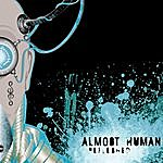 Almost Human Refleshed
