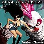 Analog P*ssy Mister Clown