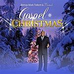 Bishop Mark Tolbert Gospel Christmas