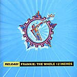 Frankie Goes To Hollywood Reload! Frankie: The Whole 12 Inches