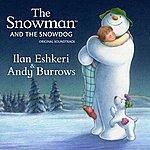 Ilan Eshkeri The Snowman & The Snowdog - Original Soundtrack