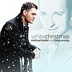 Michael Bublé White Christmas (Feat. Bing Crosby)