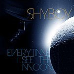 Shyboy Everytime I See The Moon