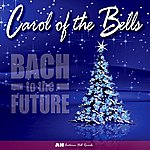 Bach To The Future Carol Of The Bells