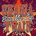 Shania Twain Bite My Lip - Ep