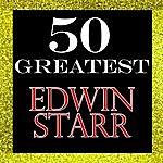 Edwin Starr 50 Greatest: Edwin Starr