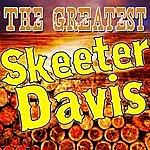 Skeeter Davis The Greatest Skeeter Davis