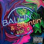 Cover Art: Ballin' & Stuntin' Vol. 9 (Parental Advisory)