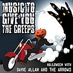Davie Allan Music To Give You The Creeps: Halloween With Davie Allan & The Arrows