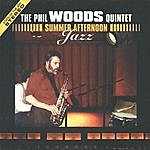 Phil Woods Quintet Summer Afternoon Jazz