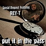 Special Request Put It In The Past (Ft Rey T) - Single