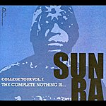 Sun Ra College Tour, Vol. 1: The Complete Nothing Is … (1966)