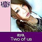 Aya Two Of Us