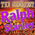 Ralph Stanley The Greatest Ralph Stanley (Live)
