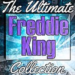 Freddie King Freddie King: The Ultimate Collection (Live)