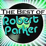 Robert Parker The Best Of Robert Parker