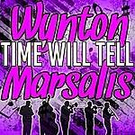Wynton Marsalis Time Will Tell - Ep