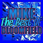 Michael Bloomfield The Best Of Mike Bloomfield (Live)