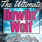 Howlin' Wolf Howlin' Wolf: The Ultimate Collection