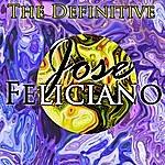 José Feliciano The Definitive Jose Feliciano