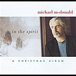 Michael McDonald In The Spirit-A Christmas Album