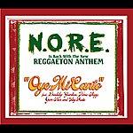 N.O.R.E. Oye Mi Canto (Int'l Ecd Maxi)