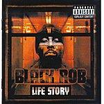 Black Rob Life Story (Explicit Version)