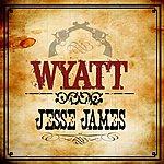 Wyatt Jesse James - Single