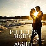 Phillips Home Again