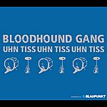 Bloodhound Gang Uhn Tiss Uhn Tiss Uhn Tiss (International Version (Explicit))