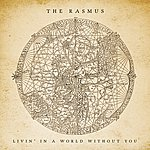 The Rasmus Livin' In A World Without You (Digital Version)