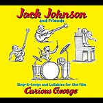 Jack Johnson Sing-A-Longs And Lullabies For The Film Curious George