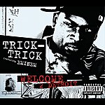 Trick Trick Welcome 2 Detroit (Int'l Maxisingenhan) (Parental Advisory)