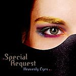 Special Request Heavenly Eyes