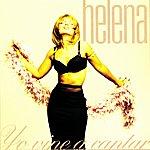 Helena Yo Vine A Cantar