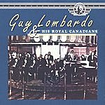 Guy Lombardo Guy Lombardo And His Royal Canadians