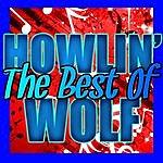 Howlin' Wolf The Best Of Howlin' Wolf