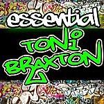 Toni Braxton Essential Toni Braxton