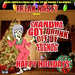 Freak Nasty Grandma Got Drunk Off Of Eggnog