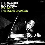 Bud Powell The Amazing Bud Powell Volume 5 The Scene Changes