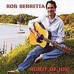 Rob Berretta Burst Of Joy!
