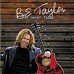 B.E. Taylor Love Never Fails