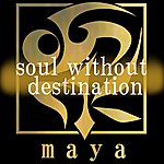 Maya Soul Without Destination