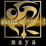 Maya Gacha Power!