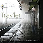 Timothy Anderson Trav'ler: New Works For Trombone & Piano