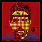 All Good Funk Alliance Jacks Of All Trades Remixed Ep1
