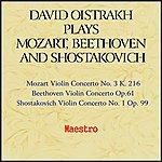 David Oistrakh Oistrakh Plays Mozart, Beethoven And Shostakovich