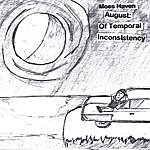 Moes Haven August: Of Temporal Inconsistency