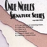 Onre Nobles Signature Series