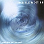 Nickels Blinded By The White Shade